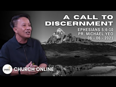 A Call To Discernment | Pr. Michael Yeo