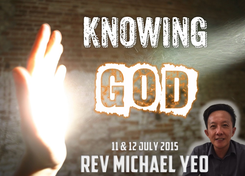 Rev Michael Yeo - Knowing God