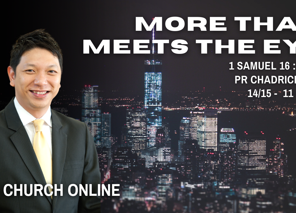 More Than Meets The Eye | Ps. Chadrick Yeo | 14 & 15 - 11 - 2020