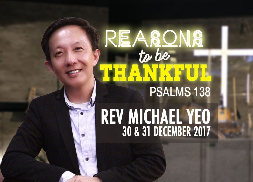 Rev Michael Yeo Sermon - Reasons To Be Thankful
