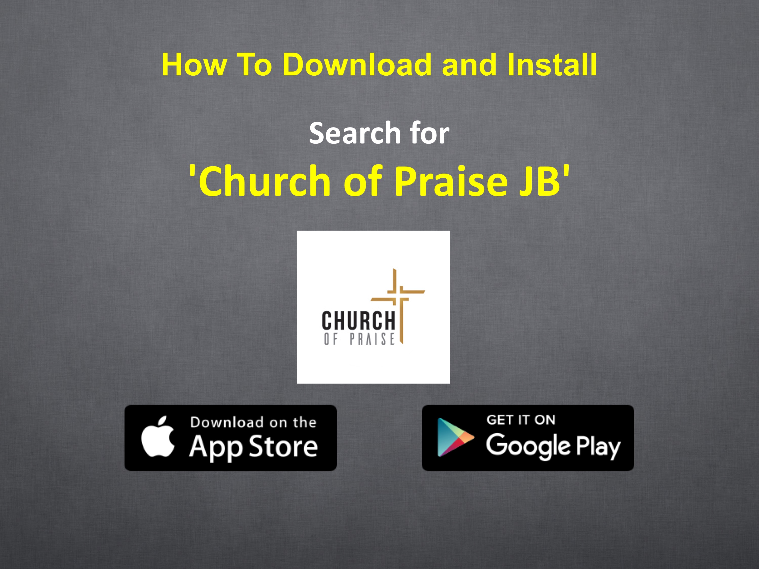 "Search for ""Church Of Praise JB"" in App Store or Google Play"