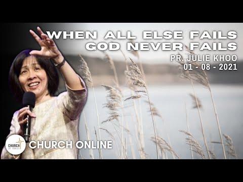 When All Else Fails, God Never Fails | Pr. Julie Khoo | 01 - 08 - 2021