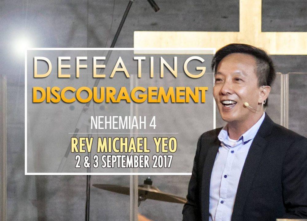 Rev Michael Yeo - Defeating Discouragement