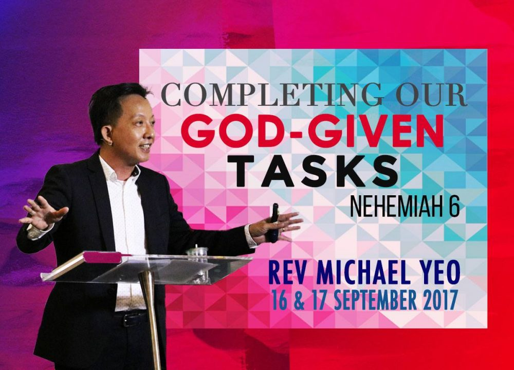 Rev Michael Yeo - Completing Our God-Given Tasks