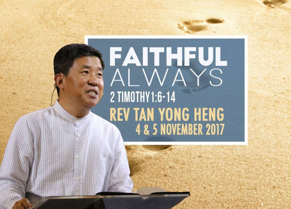 Rev Tan Yong Heng - Faithful Always