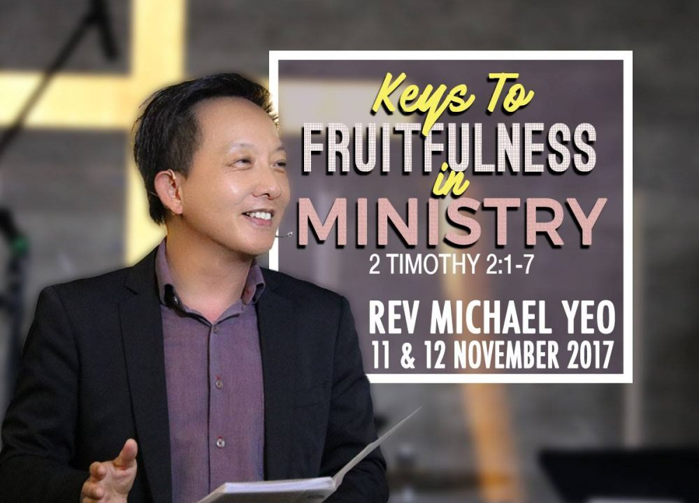 Rev Michael Yeo - Keys To Fruitfulness in Ministy