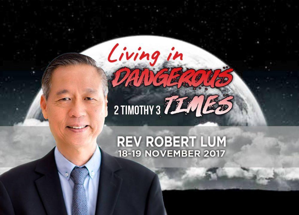Rev Robert Lum - Living In Dangerous Times