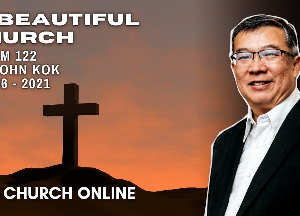 A Beautiful Church | Pr. John Kok | 13 - 06 - 2021