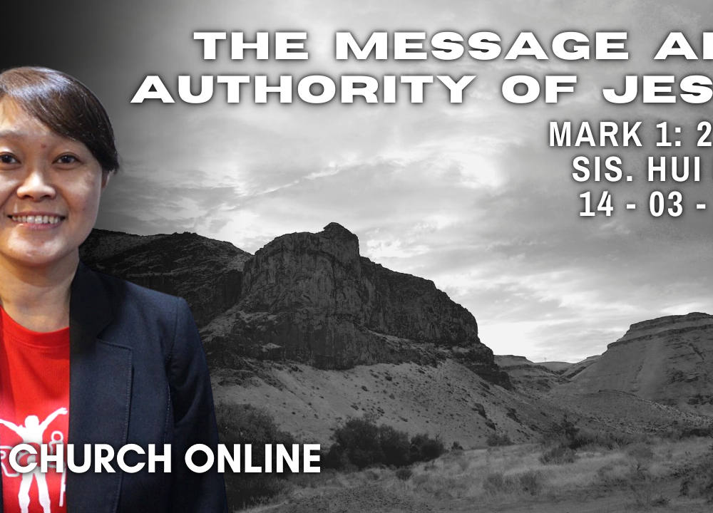 The Message And Authority Of Jesus | Sis. Hui Ling | 14 - 03 - 2021