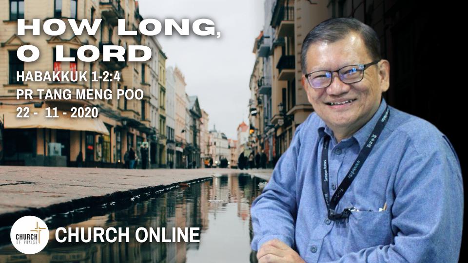 How Long, O Lord | Ps. Tan Meng Poo | 22 - 11 - 2020