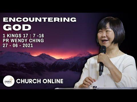 Encountering God | Pr. Wendy Ching | 27 - 06 - 2021
