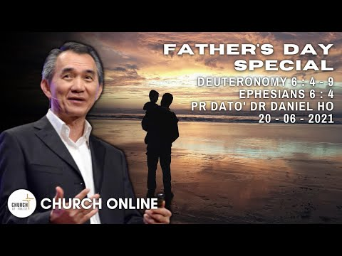 Father's Day Special | Pr. Dato Dr. Daniel Ho | 20-06-2021