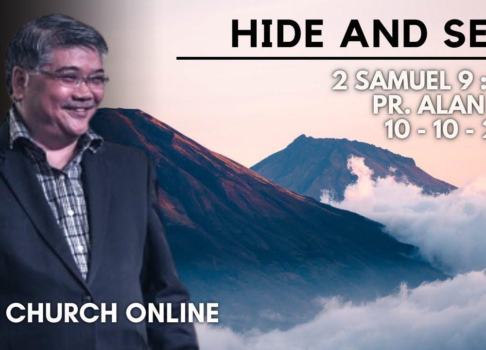 Hide And Seek   Pr. Alan Tan   10-10-2021
