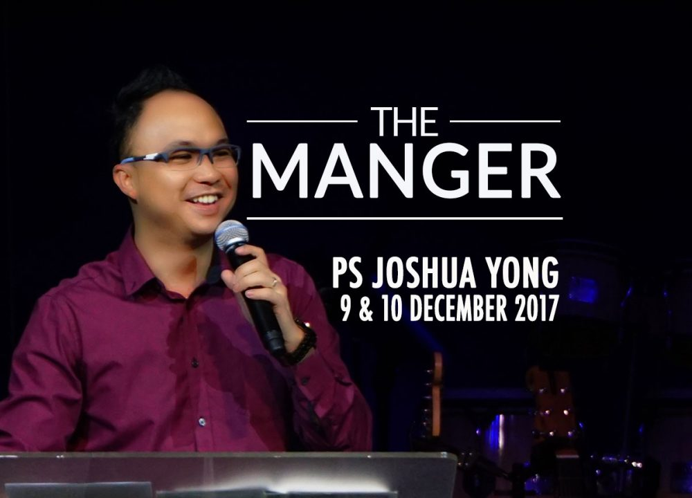 The Manger - Pastor Joshua Yong