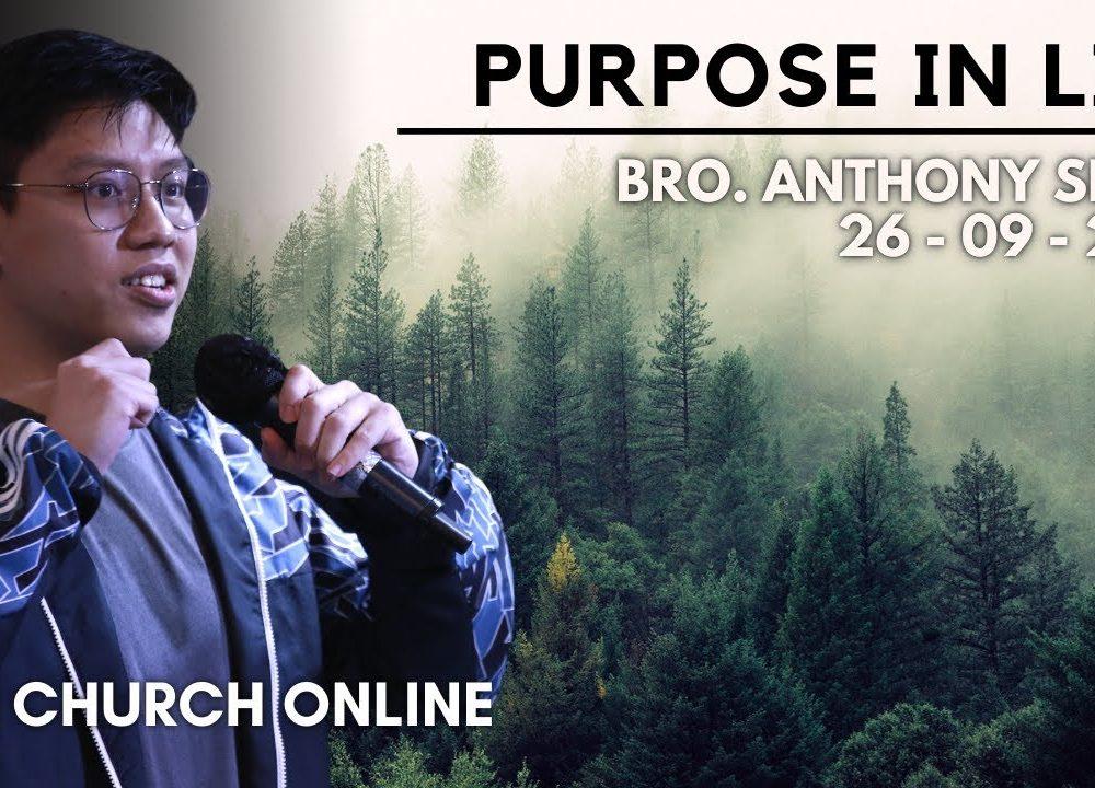 Purpose In Life | Bro. Anthony Seow | 26-09-2021
