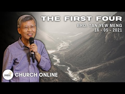 The First Four | Bro. Tan Yew Meng | 16 - 05 - 2021