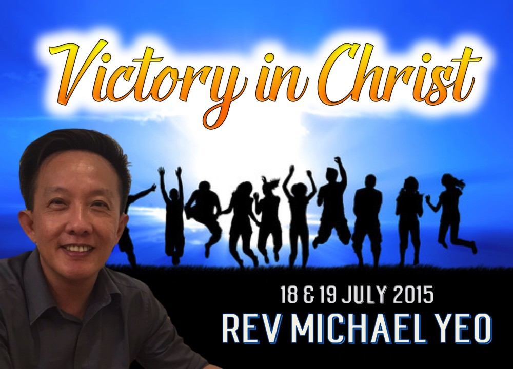 Rev Michael Yeo - Victory In Christ