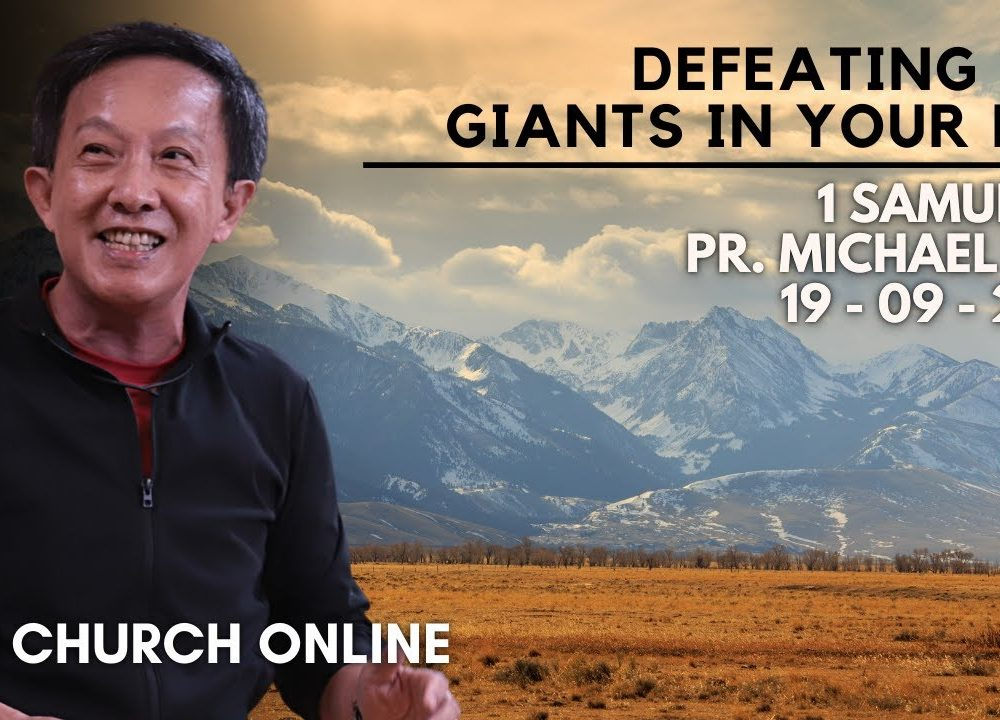 Defeating The Giants In Your Life | Pr. Michael Yeo | 19-09-2021